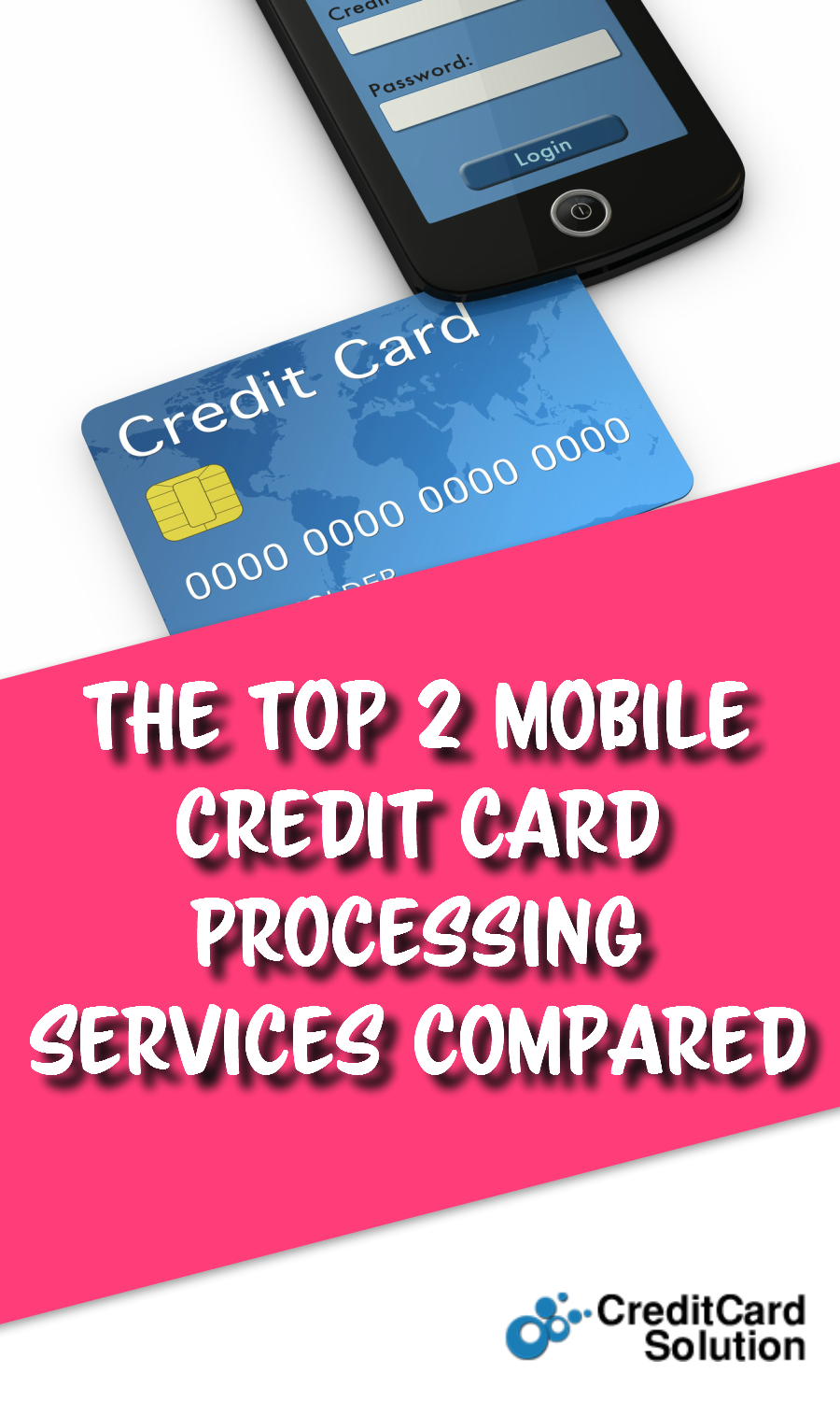 The Top 2 Mobile Credit Card Processing Services Compared