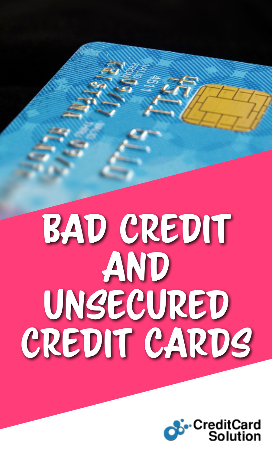 Bad Credit and Unsecured Credit Cards
