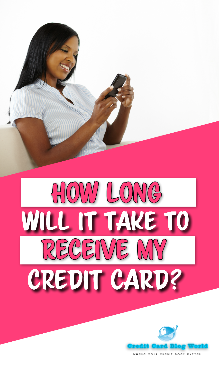 How Long Will it Take To Receive My Credit Card