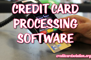 Credit Card Processing Software