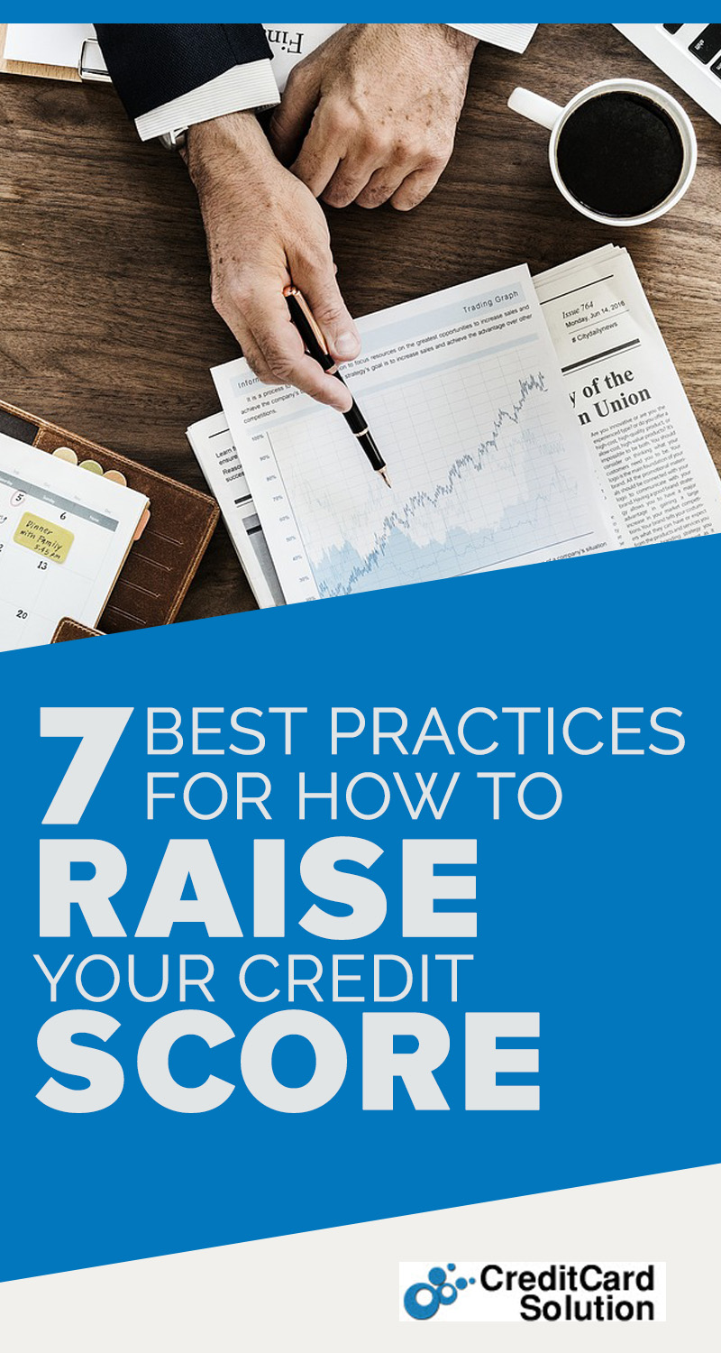 7 Best Practices For How to Raise Your Credit Score