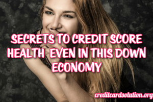 Secrets To Credit Score Health