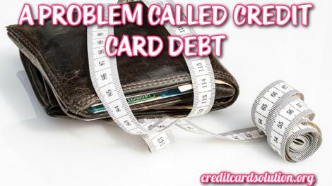 A Problem Called 'Credit Card Debt'