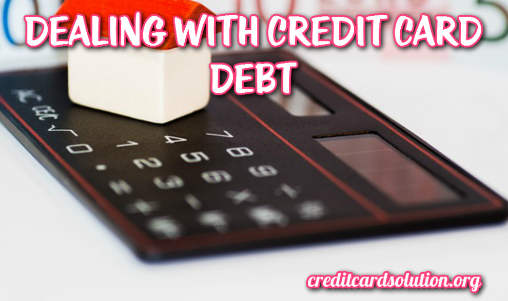 Dealing With Credit Card Debt
