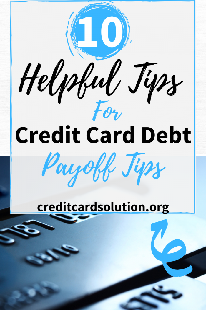 10 Helpful Tips For Credit Card Debt Payoff Tips