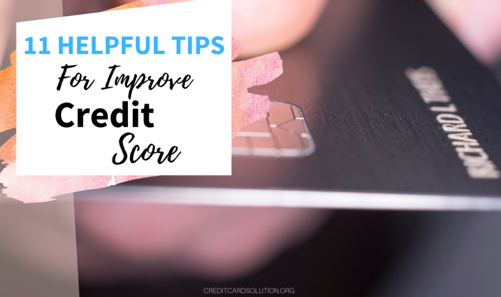 11 Helpful Tips For Improve Credit Score