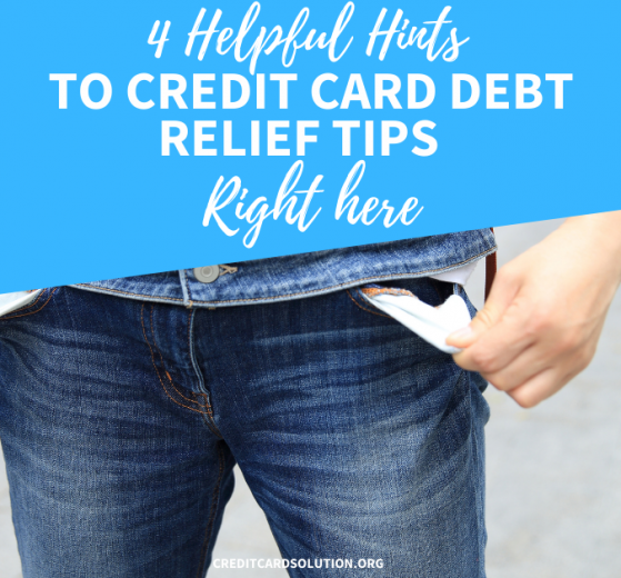 4 Credit Card Debt Relief Tips That Get You Out of Debt