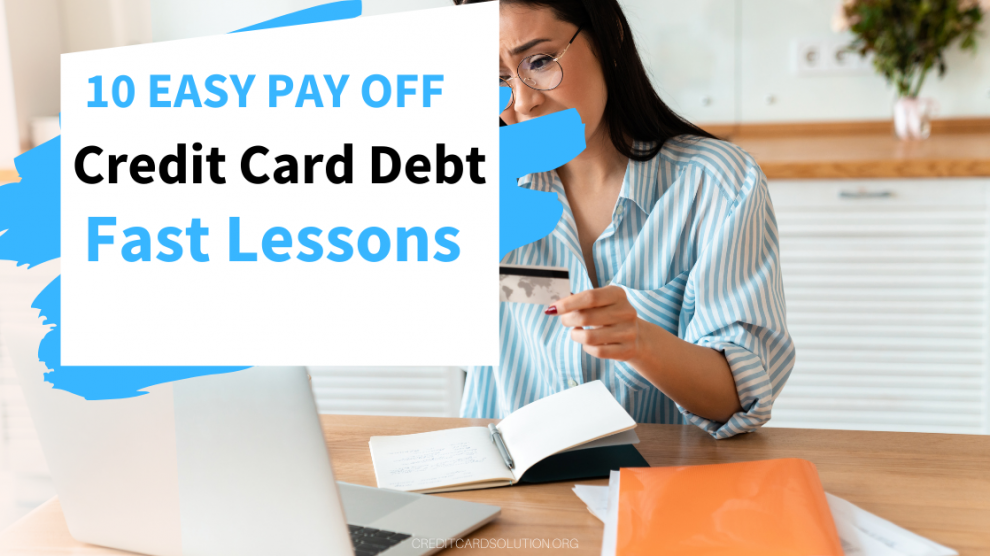 10 Easy Pay Off Credit Card Debt Fast Lessons
