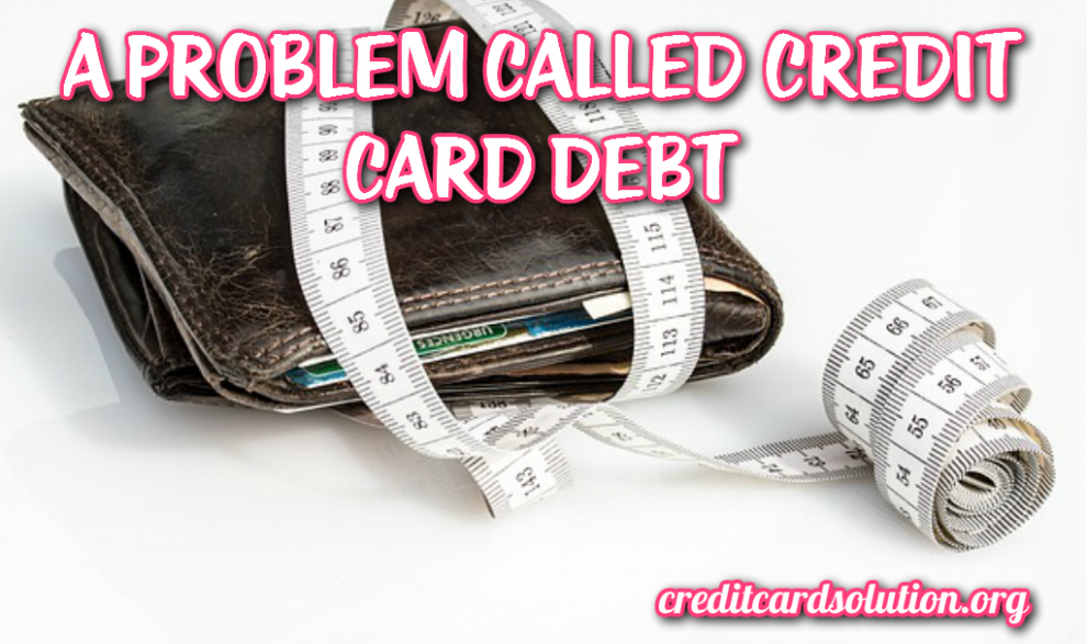 A Problem Called 'Credit Card Debt'