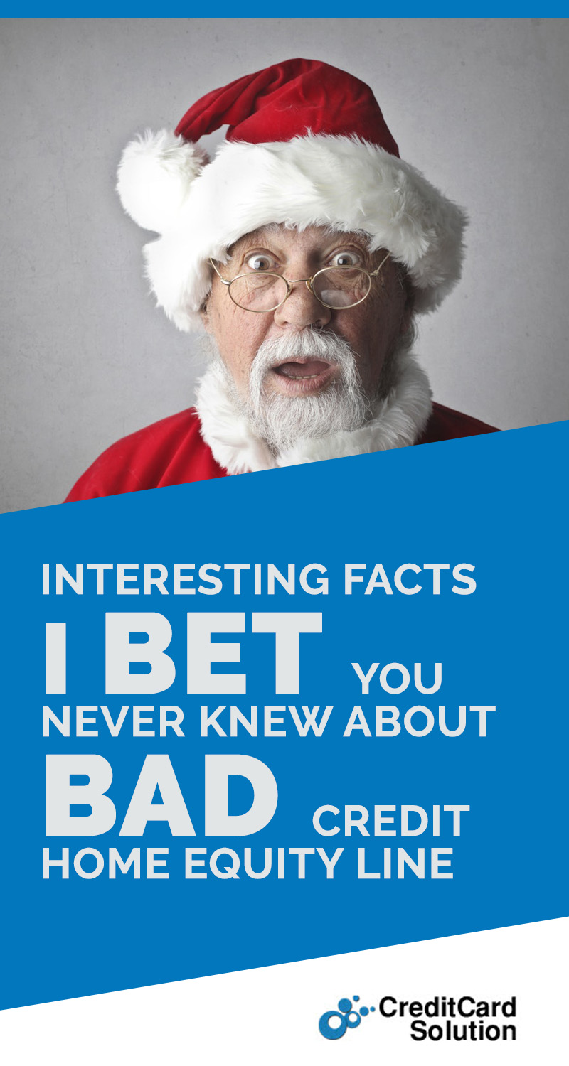 Interesting Facts I bet You Never Knew About Bad Credit Home Equity Line